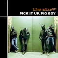 IWR003 The Stuff- Pick it Up, Pig Boy